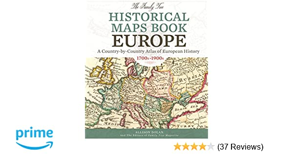 The family tree historical maps book europe a country by country the family tree historical maps book europe a country by country atlas of european history 1700s 1900s allison dolan family tree magazine editors gumiabroncs Image collections