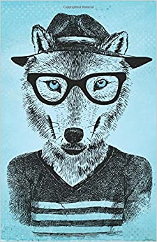Book Journal Notebook Hipster Wolf: Lined and Numbered Pages With Index Blank Journal For Journaling, Writing, Planning and Doodling.: Volume 38 Lined Journal Notebook