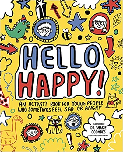 97ded957ea7f Hello Happy! Mindful Kids  An activity book for young people who sometimes  feel sad or angry. Paperback – 27 Jul 2017