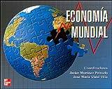 img - for Economia Mundial - 2b: Edicion (Spanish Edition) book / textbook / text book