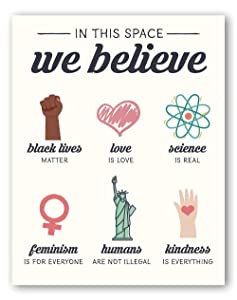 In This Place We Believe Wall Art Sign - BLM, Feminism, Equality, Human Rights - Social Justice Decor for Home, Office, Bedroom, Classroom - 11x14 - Unframed