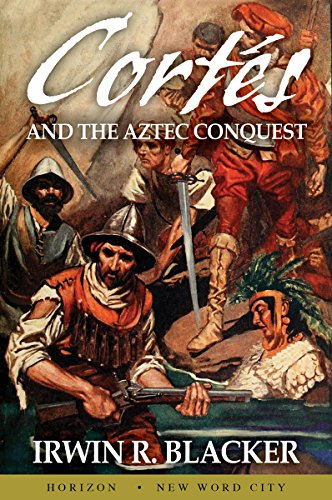 Cortés and the Aztec Conquest cover