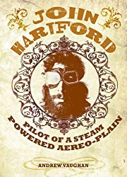 John Hartford: Pilot of a Steam Powered Aereo-Plain (with a 14-track, never-before-released CD of John Hartford live)
