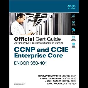 CCNP and CCIE Enterprise Core ENCOR 350-401 Official Cert Guidee