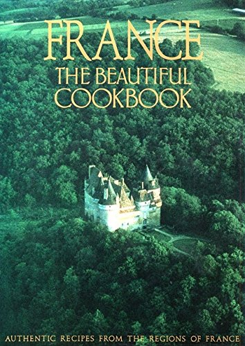 Books : France: The Beautiful Cookbook- Authentic Recipes from the Regions of France