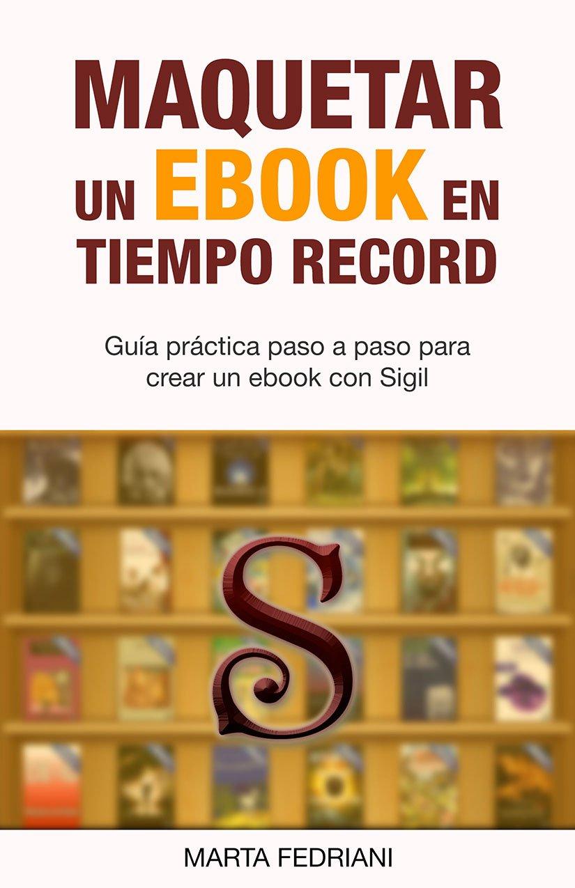 Maquetar un eBook en tiempo record: Incluye plantilla profesional ...