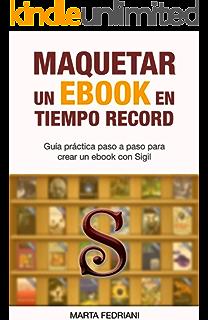 Maquetar un eBook en tiempo record: Incluye plantilla profesional y curso de regalo (Spanish