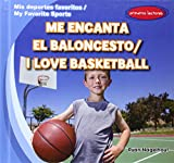 Me encanta el baloncesto / I Love Basketball (Mis deportes favoritos / My Favorite Sports) (English and Spanish Edition)