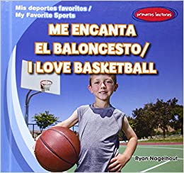 Me encanta el baloncesto / I Love Basketball Mis deportes favoritos / My Favorite Sports: Amazon.es: Ryan Nagelhout: Libros