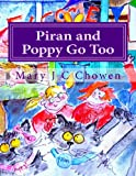 Piran and Poppy Go Too, Mary Chowen, 1493687360