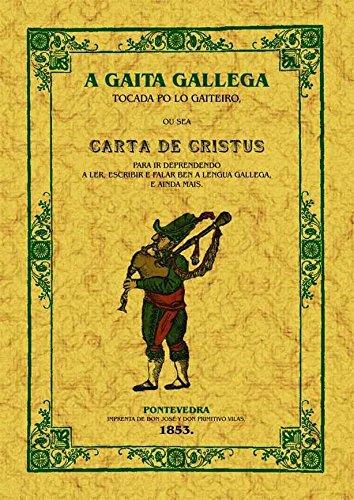 A gaita galega: Ou sea carta de cristus para ir deprendendo a ler, escribir e falar (Gallego) Tapa blanda – Facsímil, 17 ago 2009 Xoan Manuel Pintos Editorial Maxtor 8497616723 CDL_2-3_0006993