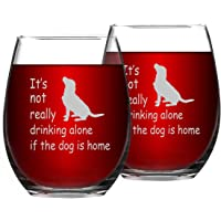 It's Not Really Drinking Alone If The Dog Is Home Funny Stemless Wine Glass. Funny Glass for Dog Lovers Dog Mom Pet…