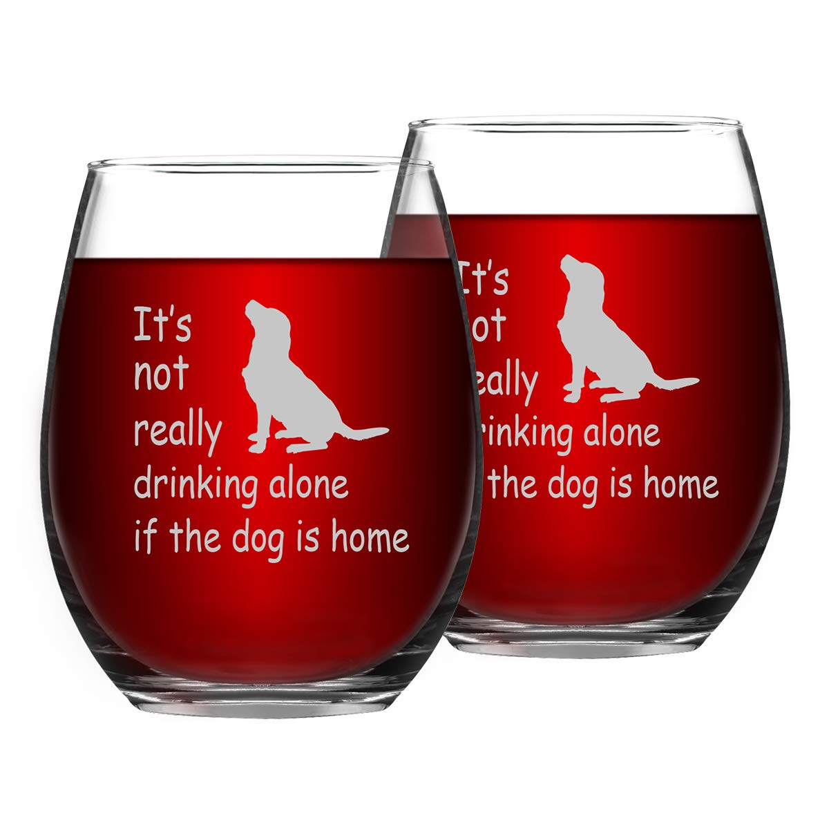 It's Not Really Drinking Alone If The Dog Is Home Fuuny Stemless Wine Glass. Unique Gift for Dog Lovers Dog Mom Pet Lover Dog Owner, 15 Oz, Set of 2