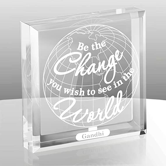 KATE POSH - Be The Change You Wish to See in The World Engraved Keepsake and Paperweight