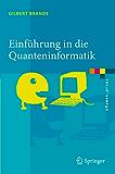 Einführung in die Quanteninformatik: Quantenkryptografie, Teleportation und Quantencomputing (eXamen.press)