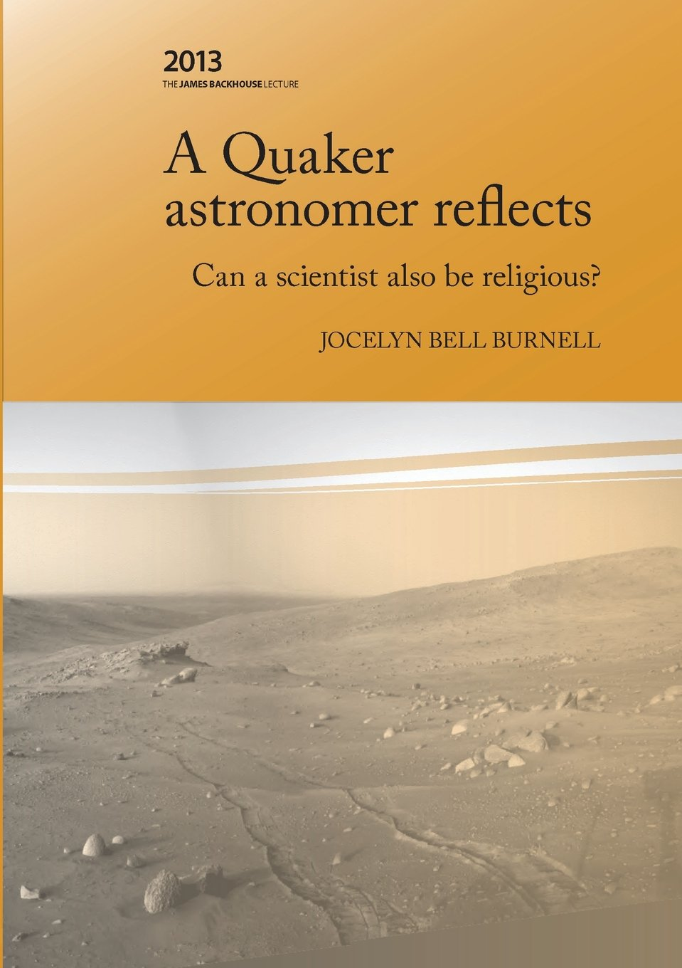 Read Online A Quaker Astonomer Reflects: can a scientist also be religious? (The James Backhouse Lectures) (Volume 23) ebook