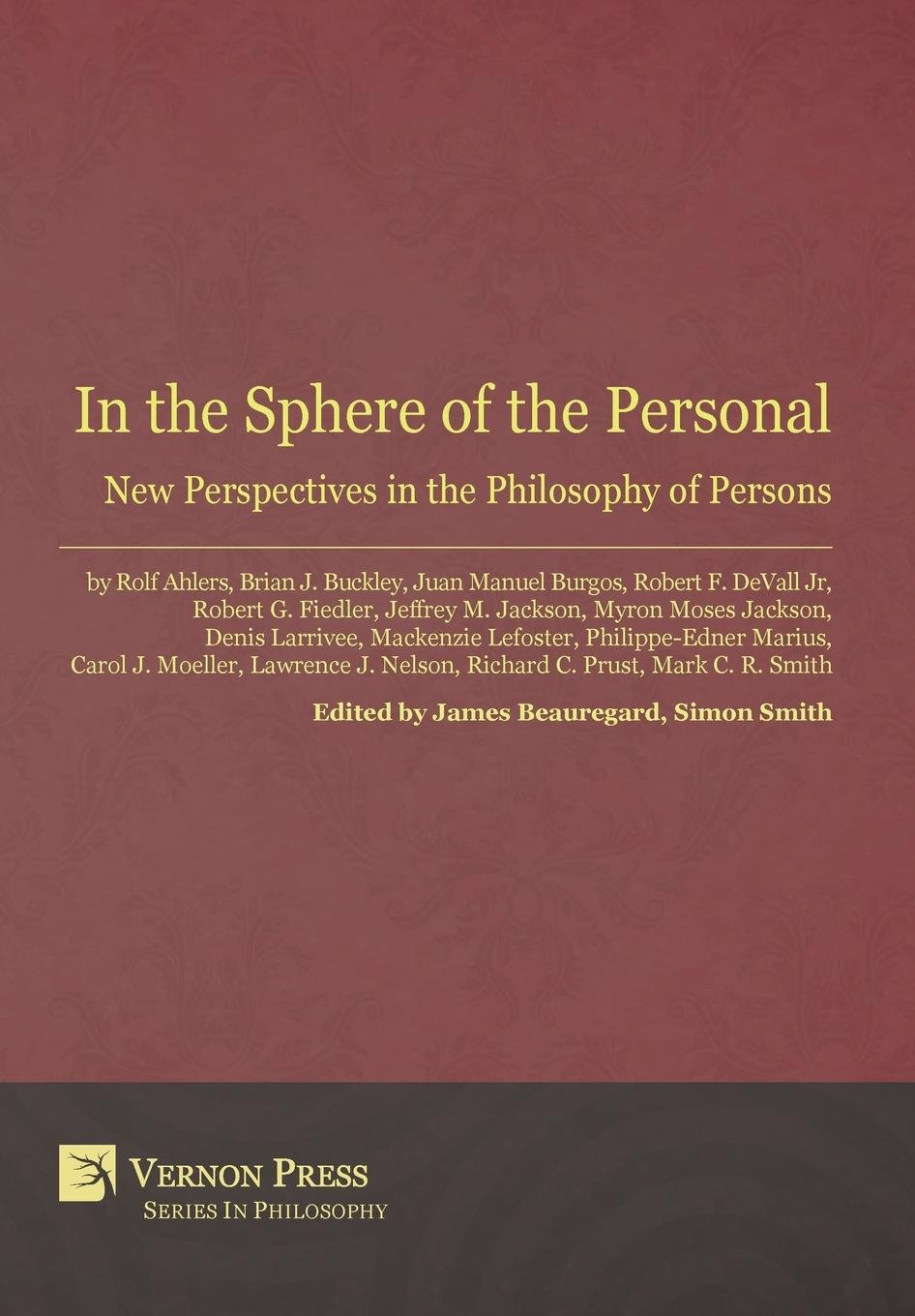 Download In the Sphere of the Personal: New Perspectives in the Philosophy of Persons (Vernon Series in Philosophy) pdf