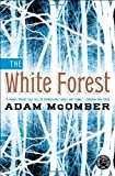 The White Forest, Adam McOmber, 1451664265