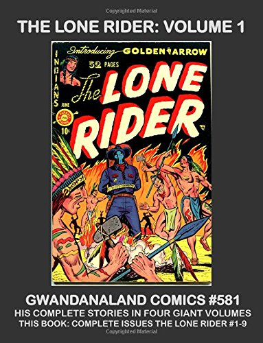 Download The Lone Rider - Volume 1: Gwandanaland Comics #581 - His Complete Stories in Four Giant Volumes - This Book: Complete Issues The Lone Rider #1-9 PDF
