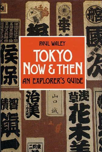 Tokyo Now and Then: An Explorers Guide Paul Waley