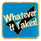 PinMart's Whatever It Takes Motivation Customer Service Enamel Lapel Pin