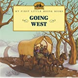 Going West (Little House Picture Book)