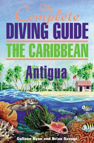 The Complete Diving Guide to Antigua (Complete Diving Guides Book 1)