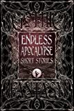 """Endless Apocalypse Short Stories (Gothic Fantasy)"" av Flame Tree Studio"
