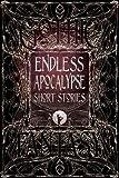 """Endless Apocalypse Short Stories (Gothic Fantasy)"" av Flame Tree Studio"
