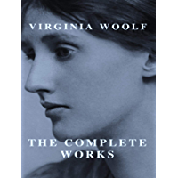 The Complete Works of Virginia Woolf (English Edition)