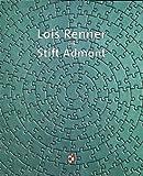 Lois Renner Im Stift Admont, Renner, Lois and Braunsteiner, Michael, 379541458X