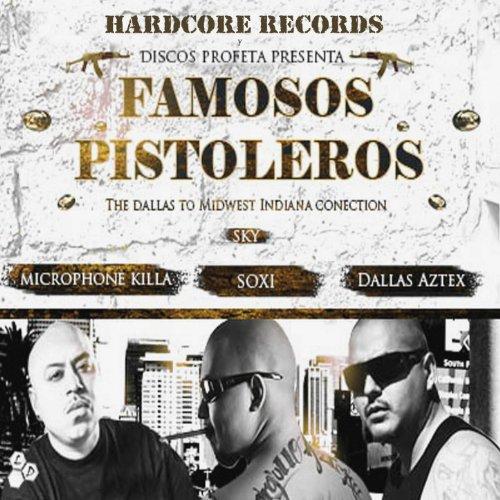 Famosos Pistoleros (feat. Dallas Aztex, Soxi) - Single [Explicit]