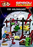 Die Goldmacher: (Neuedition) (Spirou & Fantasio, Band 18)