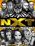 WWE: NXT's Greatest Matches Volume 1 Part 3