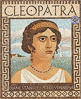 Ancient Egypt National Geographic >> Cleopatra: Diane Stanley, Peter Vennema: 9780688154806: Amazon.com: Books