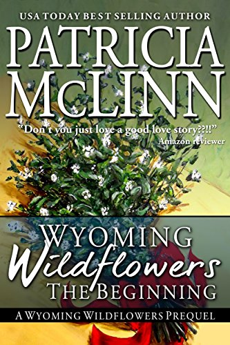 Wyoming Wildflowers: The Beginning: Prequel to Wyoming Wildflowers Series by [McLinn, Patricia]