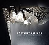 img - for Bartlett Designs: Speculating with Architecture book / textbook / text book