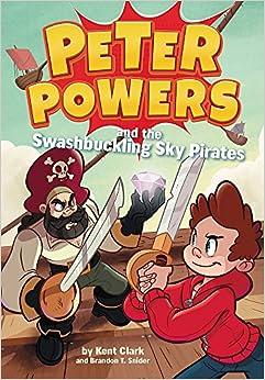 Descargar Libros Ebook Gratis Peter Powers And The Swashbuckling Sky Pirates! Formato PDF