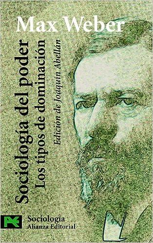 Book Sociologia del poder / Sociology of Power: Los tipos de dominacion / The types of domination (Spanish Edition)