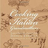 Cooking with Italian Grandmothers: Recipes and Stories from Tuscany to Sicily