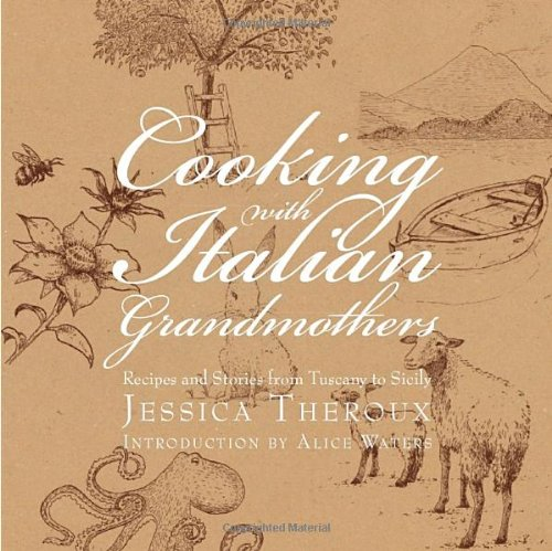 Cooking with Italian Grandmothers: Recipes and Stories from Tuscany to Sicily (Italian Grandmother Cookbook compare prices)
