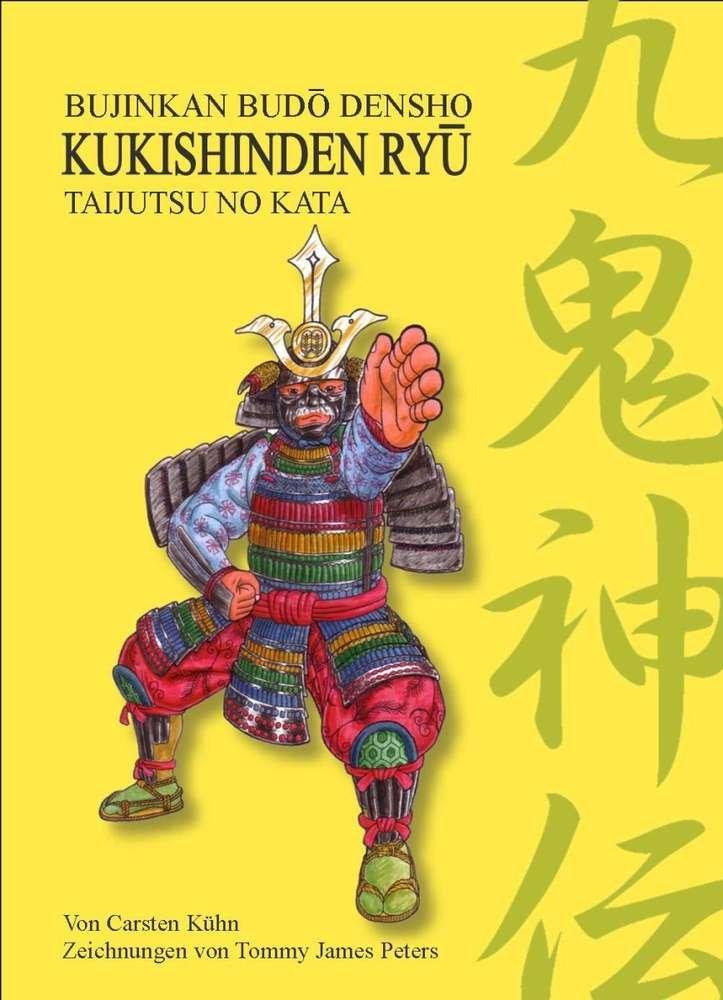 Kukishinden Ryû Taijutsu no Kata: Bujinkan Budô Densho