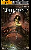 Deep Magic - Summer 2019