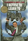 I Refuse to Learn to Fail, Dempsey J. Travis, 0941484122