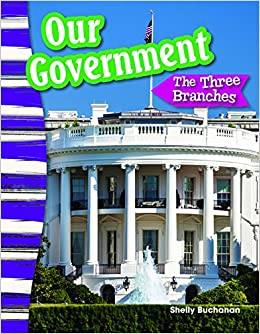 Our Government The Three Branches Social Studies Readers