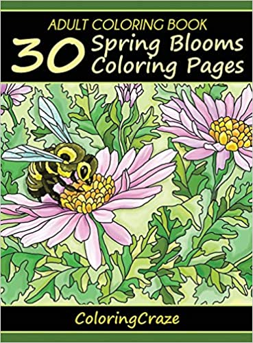 Amazon Fr Adult Coloring Book 30 Spring Blooms Coloring