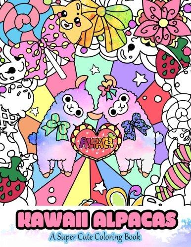 Kawaii Alpacas: A Super Cute Coloring Book (Kawaii, Manga and Anime Coloring Books for Adults, Teens and Tweens) (Volume 4)