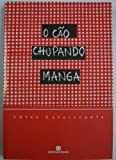 img - for O cao chupando manga (Portuguese Edition) book / textbook / text book
