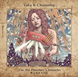 3rd Planetary Chronicles by Yuka & Chronoship (2015-05-04)