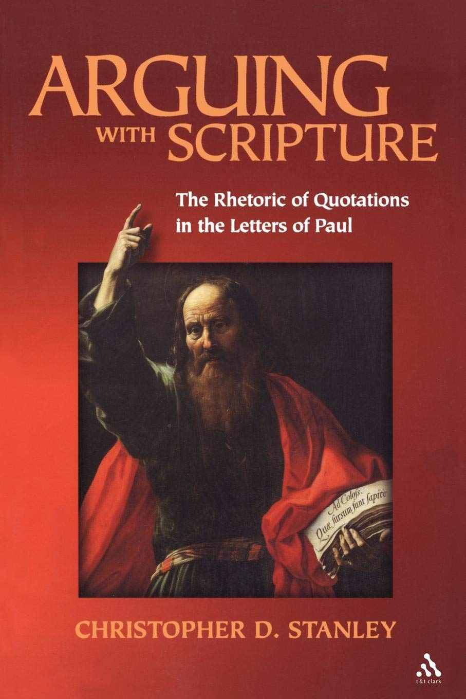 Read Online Arguing With Scripture: The Rhetoric of Quotations in the Letters of Paul PDF